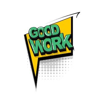 Goed werk baan komische tekst geluidseffecten pop-art stijl vector tekstballon woord cartoon