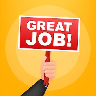 Goed werk. cartoon poster met hand met plakkaat voor banner ontwerp. banner, billboard-ontwerp. vector voorraad illustratie.