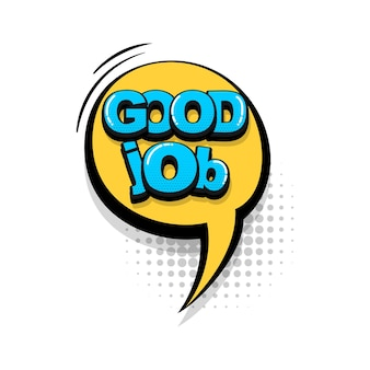 Goed werk werk komische tekst geluidseffecten pop-art stijl vector tekstballon woord cartoon