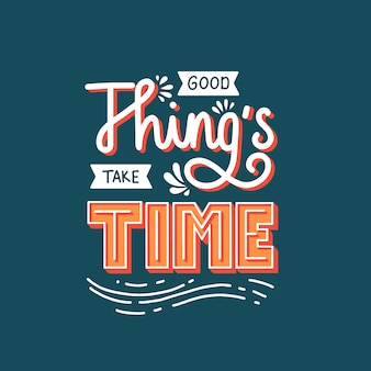 Goede dingen kosten tijd hand citaat