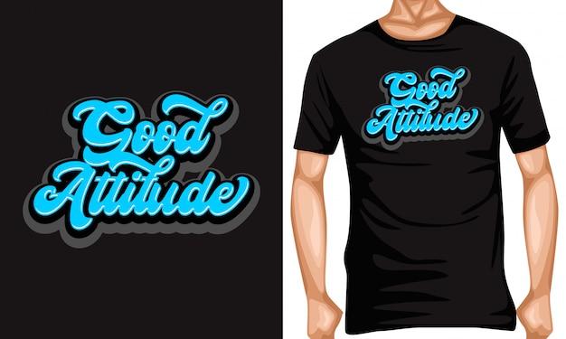 Goede houding belettering citaten en t-shirtontwerp