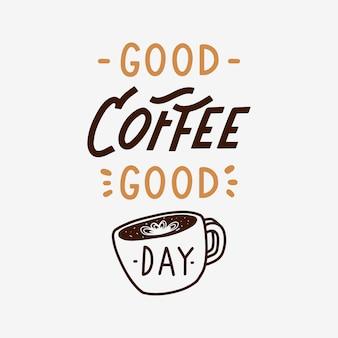 Goede koffie goede dag hand belettering citaat