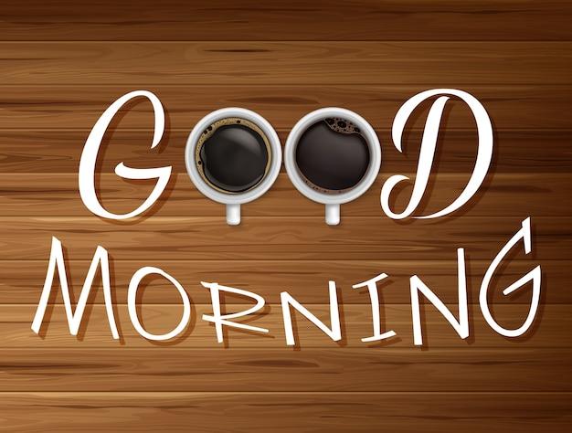 Goedemorgen teken met twee kopje koffie op houten tafel