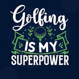 Golfen is mijn superkracht typografie premium vector design offertesjabloon