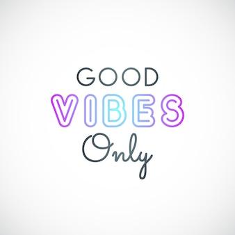 Good vibes only typografie citaat