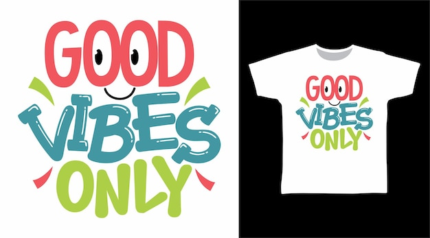 Good vibes only typografie t-shirt concept