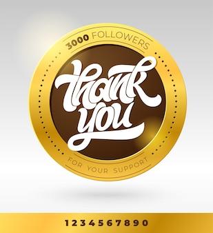 Gouden badge met dank u volgelingen typografie. social media banner met letters en alle cijfers. moderne borstelkalligrafie.