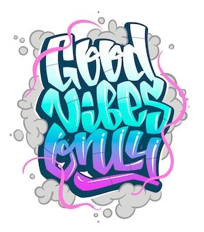 Graffiti inscriptie good vibes only