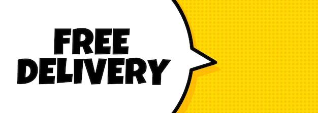 Gratis bezorging. tekstballonnenbanner met gratis bezorgtekst. luidspreker. voor zaken, marketing en reclame. vector op geïsoleerde achtergrond. eps-10.