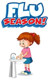 Griepseizoen lettertype ontwerp met een meisje dat haar handen wast op een witte achtergrond