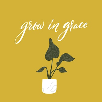 Groei in genade. bijbel citaat. inspirerend gezegde voor posters en wenskaarten. kamerplant in pot met groene bladeren. vector illustratie.