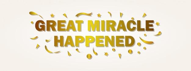 Groot wonder gebeurde met letters. groet banner met gouden kleur