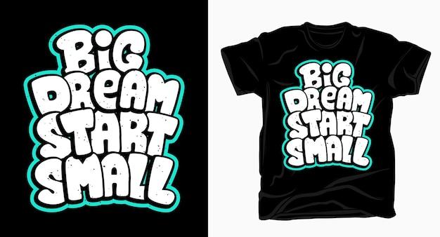 Grote droom start kleine typografie kunst voor t-shirt