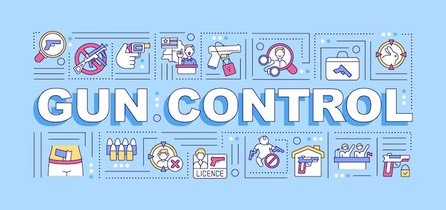 Gun control woord concepten banner. infographics met lineaire pictogrammen op blauwe achtergrond. voors en tegens van wapenwetgeving en gebruik een pistool. geïsoleerde typografie. overzicht rgb-kleurenillustratie