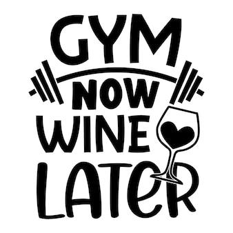 Gym nu wijn later typografie premium vector design offertesjabloon