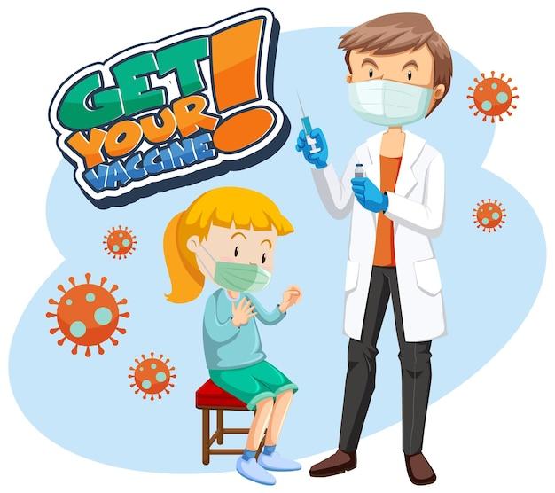 Haal je vaccin-lettertypebanner met geduldig meisje en een stripfiguur van een arts