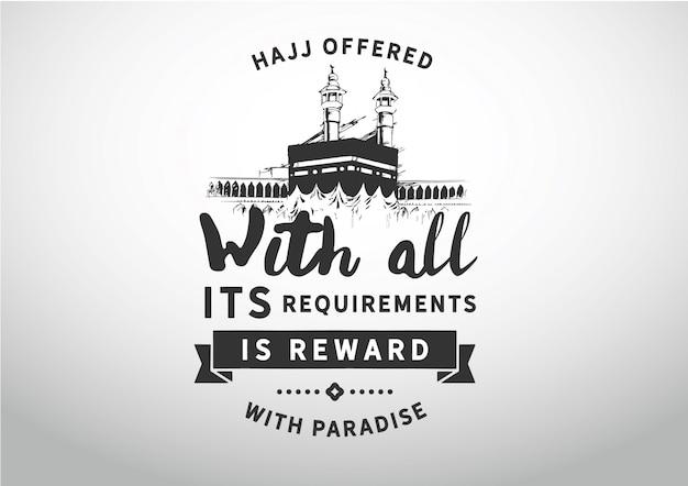 Hajj aangeboden met al zijn vereisten is beloning met het paradijs