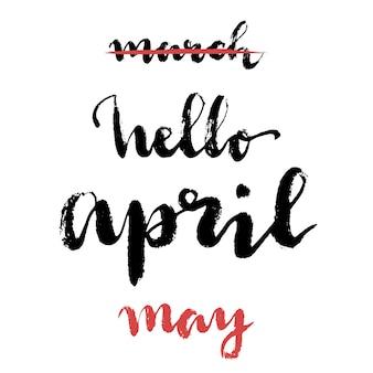 Hallo april, mei. hand getrokken vector kaart met borstel belettering