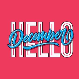 Hallo december eenvoudige hand belettering typografie groet en gastvrije poster