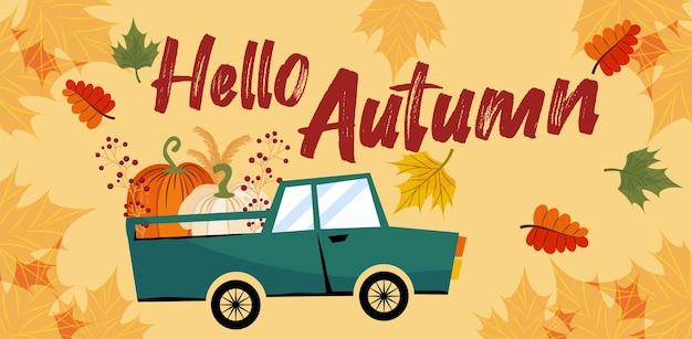 Hallo een herfstbanner of wenskaart voor de herfstvakantie een auto met pompoenen