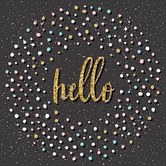 Hallo. handgeschreven letters en doodle handgetekende ronde voor ontwerp t-shirt, kaart, uitnodiging voor feest, poster, brochures, plakboek, album enz. gouden textuur.