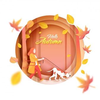 Hallo herfst lettertype met anonieme vrouw met hondenriem in wandelende houding en bladeren versierd papier cirkel laag gesneden achtergrond.