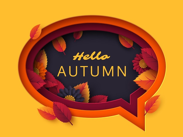 Hallo herfst tekstballon. 3d-papier gesneden gelaagde kunst met decoratieve herfstbloemen en bladeren. seizoensgebonden vectorconcept.