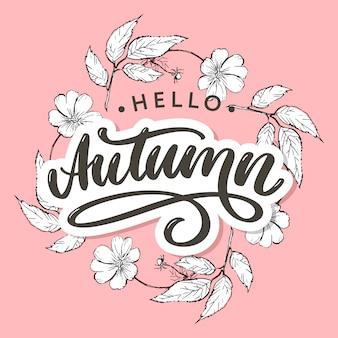 Hallo herfst. trendy letters met bloemen en bladeren