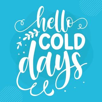 Hallo koude dagen premium winter belettering vector design