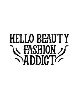 Hallo schoonheid modeverslaafde aan hand getrokken typografie poster
