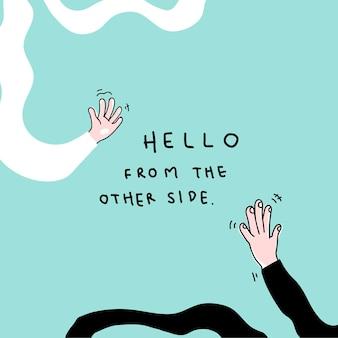 Hallo vanaf de andere kant sociale afstand nemen