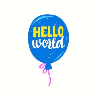 Hallo wereld belettering of typografie op cartoon ballon, element voor pasgeboren baby shower wenskaart, handgeschreven lettertype geïsoleerd op een witte achtergrond. ontwerp voor uitnodiging. vectorillustratie