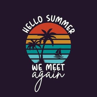 Hallo zomer ontmoeten we elkaar weer vintage typografie t-shirt