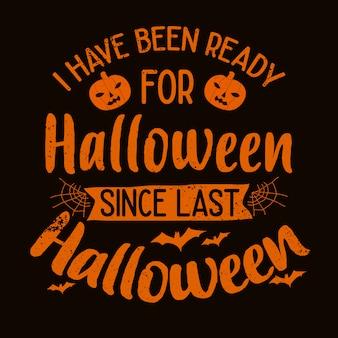 Halloween citaat motiverende typografie belettering: ik ben klaar voor halloween sinds afgelopen halloween