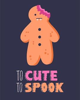 Halloween-poster met griezelige gemberbroodman en te schattig om belettering te schrikken. eng vampierkarakter, kalligrafie, printontwerp. vectorillustratie in doodle platte cartoonstijl, vakantieachtergrond