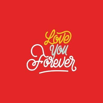 Hand belettering typografie hou voor altijd van je