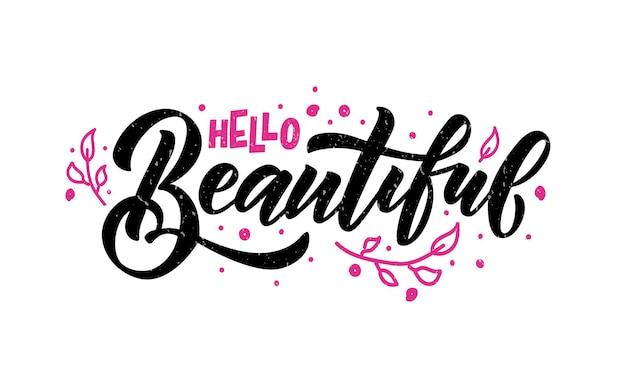 Hand geschetst hallo mooie belettering typografie handgeschreven inspirerende citaat logo poster