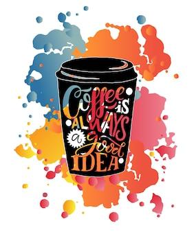 Hand geschetst koffie is altijd een goed idee belettering als poster badgeicon briefkaart kaart eps 10