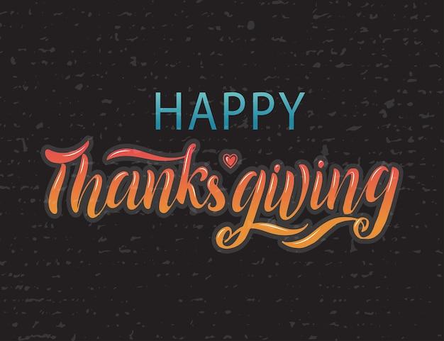 Hand getekend happy thanksgiving typografie belettering poster. viering citaat op gestructureerde achtergrond voor briefkaart, pictogram, logo, badge. herfst viering vector vintage kalligrafie kleurrijke verloop tekst