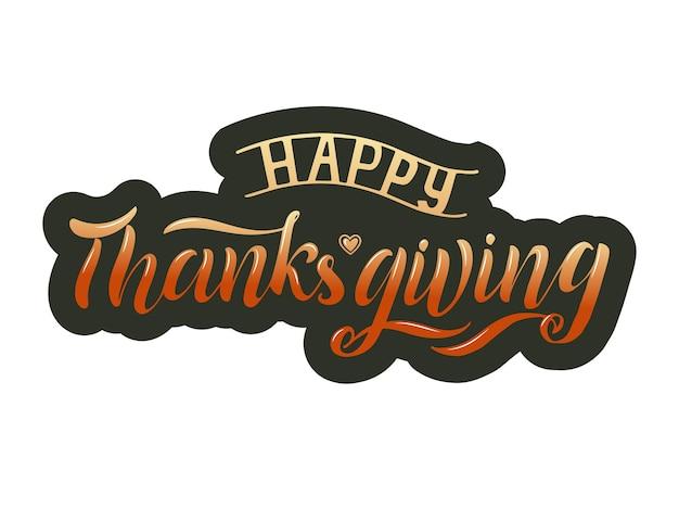 Hand getekend happy thanksgiving typografie belettering poster. viering citaat op witte achtergrond voor briefkaart, pictogram, logo, badge. herfst viering vector vintage kalligrafie kleurrijke verloop tekst