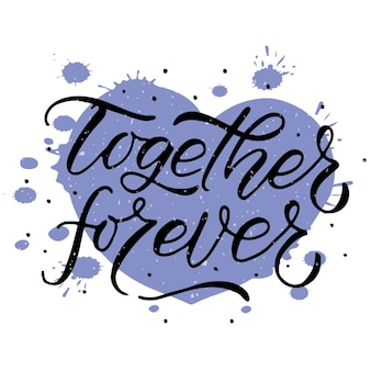 Hand getekend samen voor altijd valentijnsdag typografie poster romantische citaten op gestructureerde achtergrond