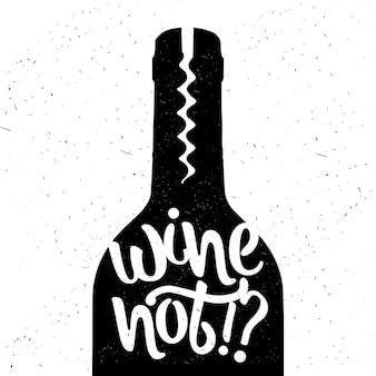 Hand getekende typografie poster. wijn niet. vector kalligrafie