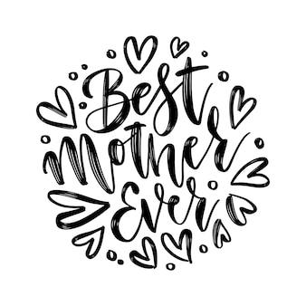 Hand getrokken belettering beste moeder ooit in een ronde vorm elegante moderne handgeschreven kalligrafie