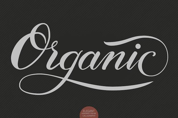 Hand getrokken belettering - biologisch. elegante moderne handgeschreven kalligrafie. inkt typografie