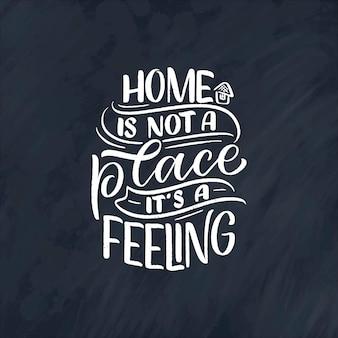 Hand getrokken belettering citaat in moderne kalligrafiestijl over huis.