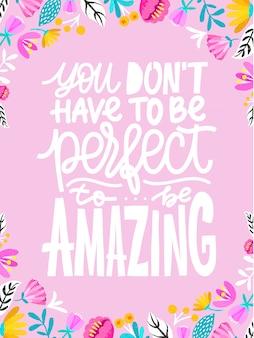 Hand getrokken belettering inspirerende citaat je hoeft niet perfect te zijn om geweldig te zijn.