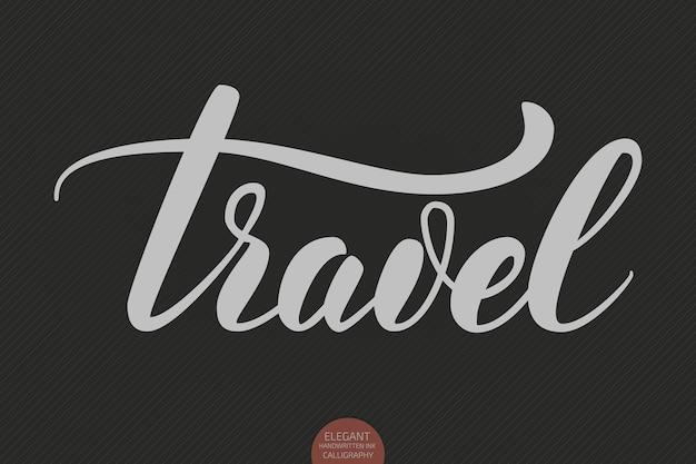Hand getrokken belettering - reizen. elegante moderne handgeschreven toeristische kalligrafie.
