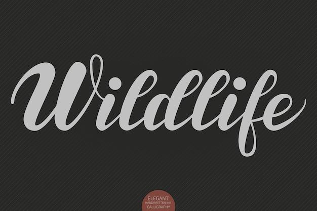Hand getrokken belettering - wildlife. elegante moderne handgeschreven kalligrafie.
