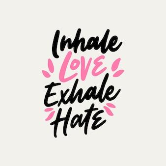 Hand getrokken belettering yoga citaten, inhaleer liefde uitademen haat