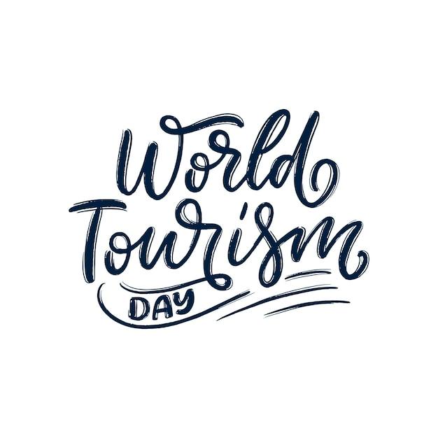 Hand getrokken belettering zin - werelddag voor toerisme. vakantie viering groet
